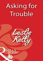 Asking for Trouble af Leslie Kelly