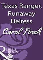 Texas Ranger, Runaway Heiress af Carol Finch