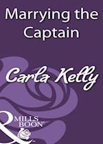 Marrying the Captain (Mills & Boon Historical) af Carla Kelly