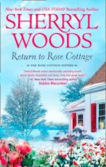 Return To Rose Cottage: The Laws of Attraction / For the Love of Pete (The Rose Cottage Sisters, Book 3)