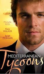 Mediterranean Tycoons: The De Santis Marriage / The Greek Tycoon's Unwilling Wife / The Sicilian's Virgin Bride (Mills & Boon M&B)