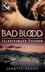Illegitimate Tycoon (Bad Blood, Book 6)