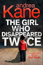 Girl Who Disappeared Twice (Forensic Instincts, Book 1) af Andrea Kane