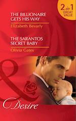 Billionaire Gets His Way / The Sarantos Secret Baby: The Billionaire Gets His Way / The Sarantos Secret Baby (Mills & Boon Desire)