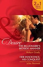 Billionaire's Bedside Manner / Her Innocence, His Conquest: The Billionaire's Bedside Manner / Her Innocence, His Conquest (Mills & Boon Desire)