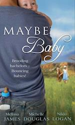 Maybe Baby: One Small Miracle / The Cattleman, The Baby and Me / Maybe Baby (Mills & Boon M&B) (Outback Baby Tales, Book 1)