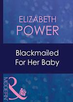 Blackmailed For Her Baby (Mills & Boon Modern) (Bought for Her Baby, Book 2)