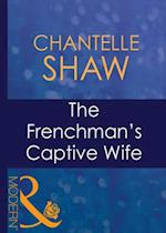 Frenchman's Captive Wife (Mills & Boon Modern) (Wedlocked!, Book 59)