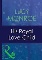 His Royal Love-Child (Mills & Boon Modern) (Royal Brides, Book 2)
