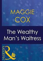 Wealthy Man's Waitress (Mills & Boon Modern) (Mistress to a Millionaire, Book 15)