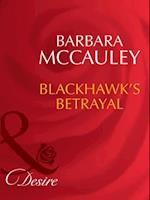 Blackhawk's Betrayal (Mills & Boon Desire) (Secrets!, Book 12)