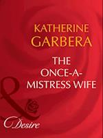 Once-a-Mistress Wife (Mills & Boon Desire) (Secret Lives of Society Wives, Book 5)