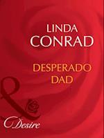 Desperado Dad (Mills & Boon Desire)