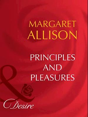 Principles And Pleasures (Mills & Boon Desire)