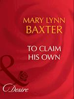 To Claim His Own af Mary Lynn Baxter