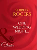 One Wedding Night... (Mills & Boon Desire) af Shirley Rogers