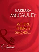 Where There's Smoke... (Mills & Boon Desire) (Dynasties: The Barones, Book 5) af Barbara McCauley