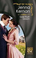 Gold Rush Groom (Mills & Boon Historical)