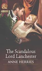 Scandalous Lord Lanchester (Mills & Boon Historical) (Secrets and Scandals, Book 3)