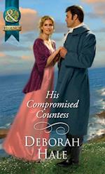 His Compromised Countess (Mills & Boon Historical)