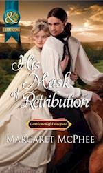 His Mask of Retribution (Mills & Boon Historical)