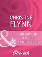 City Girl and the Country Doctor af Christine Flynn
