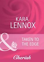 Taken to the Edge af Kara Lennox