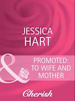 Promoted: to Wife and Mother (Mills & Boon Cherish)