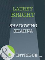 Shadowing Shahna af Laurey Bright