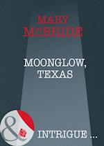 Moonglow, Texas af Mary Mcbride