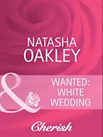 Wanted: White Wedding (Mills & Boon Cherish) af Natasha Oakley