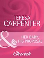 Her Baby, His Proposal (Mills & Boon Cherish) (Baby on Board, Book 12)