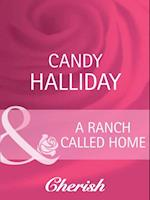 Ranch Called Home (Mills & Boon Cherish) af Candy Halliday