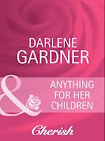 Anything for Her Children af Darlene Gardner