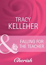 Falling for the Teacher (Mills & Boon Cherish) af Tracy Kelleher
