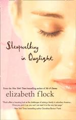 Sleepwalking in Daylight af Elizabeth Flock