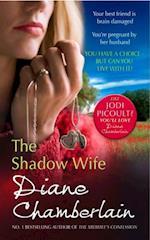 Shadow Wife af Diane Chamberlain