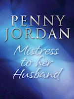Mistress to her Husband (Mills & Boon M&B) (Passion, Book 28)