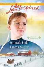 Anna's Gift (Mills & Boon Love Inspired) (Hannah's Daughters, Book 3) af Emma Miller