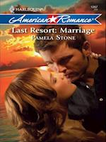 Last Resort: Marriage (Mills & Boon Love Inspired) af Pamela Stone