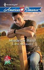 Mistletoe Hero (Mills & Boon Love Inspired) (4 Seasons in Mistletoe, Book 4)