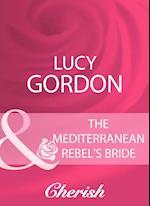 Mediterranean Rebel's Bride (Mills & Boon Cherish)