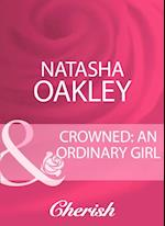 Crowned: An Ordinary Girl (Mills & Boon Cherish)