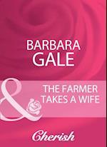 Farmer Takes A Wife af Barbara Gale