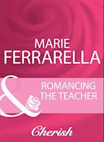 Romancing The Teacher (Mills & Boon Cherish)