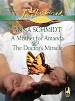 Mother for Amanda and The Doctor's Miracle