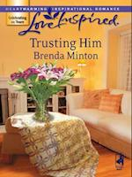 Trusting Him (Mills & Boon Love Inspired) af Brenda Minton