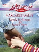 Family for Keeps and Sadie's Hero af Margaret Daley