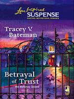 Betrayal Of Trust (Mills & Boon Love Inspired) (The Mahoney Sisters, Book 3) af Tracey V. Bateman