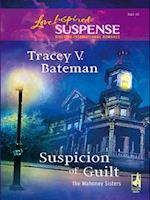 Suspicion Of Guilt (Mills & Boon Love Inspired) (The Mahoney Sisters, Book 2)